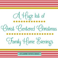 Life's Journey To Perfection: A HUGE list of Christ Centered Christmas Family Home Evenings!
