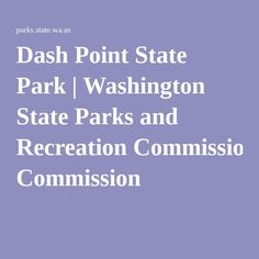 Dash Point State Park | Washington State Parks and Recreation Commission