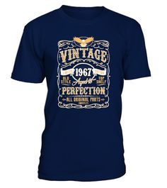# Aged To Perfection 1967 - 50th Birthday .  Vintage Aged To Perfection 1967 - 50th Birthday Gift T-shirt(Shirt   Hoodie)