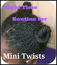 ClassyCurlies.com: Your source for natural hair and beauty care: Natural Hair Care: Night Time Routine for Mini Twists