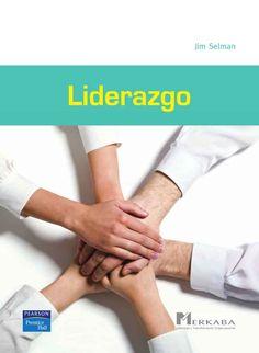 LIDERAZGO Autor: Jim Selman   Editorial: Pearson  Edición: 1 ISBN: - ISBN ebook: 9789876151023 Páginas: 177 Área: Economia y Empresa Sección: Administración