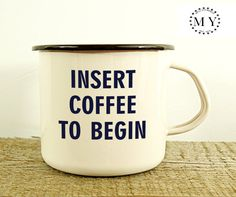 COFFEE CUP Custom Engraved Metal MUG Personal Tumbler with Sentence: Insert Coffee To Begin