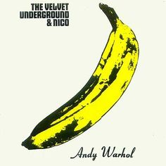 The Velvet Underground & Nico Designed by Andy Warhol