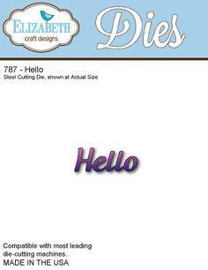 In stock 2/9/14 Elizabeth Craft Designs #787 Hello Cutting Die