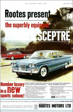 1963 magazine advertisement for the launch of the Humber Sceptre Vintage Advertisements, Vintage Ads, Vintage Style, Singer Cars, British Sports Cars, British Car, Old Lorries, Van Car, Car Brochure