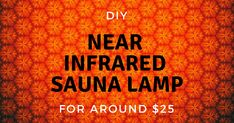 Make your own personal near infrared sauna lamp for around $25! Promote healing, pain-relief and cellular regeneration in your own home.