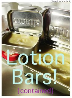 Lotion Bars {Contained}  - And Their MANY uses!