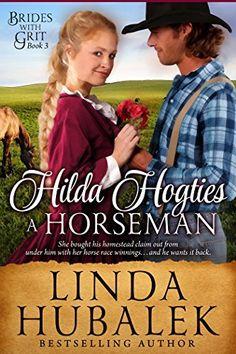 Hilda Hogties a Horseman: A Historical Western Romance (Brides with Grit Series Book 3), http://www.amazon.com/dp/B00TEEHJJ8/ref=cm_sw_r_pi_awdl_OC15ub16SD1BM