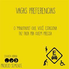 Vagas Preferenciais #ProjetoSemente #EtiquetaUrbana #gentilezageragentileza Acesse: facebook.com/projetosementeurb/