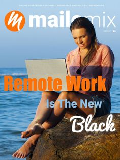 Remote Work Is The New Black - Mailomix Newsletter Weekly Newsletter, Remote, Entrepreneur, Business, Cover, Black, Black People, Slipcovers
