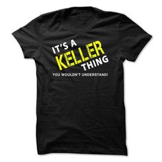 It is a KELLER Thing Tee #name #KELLER #gift #ideas #Popular #Everything #Videos #Shop #Animals #pets #Architecture #Art #Cars #motorcycles #Celebrities #DIY #crafts #Design #Education #Entertainment #Food #drink #Gardening #Geek #Hair #beauty #Health #fitness #History #Holidays #events #Home decor #Humor #Illustrations #posters #Kids #parenting #Men #Outdoors #Photography #Products #Quotes #Science #nature #Sports #Tattoos #Technology #Travel #Weddings #Women