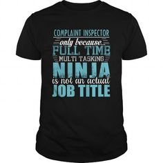 COMPLAINT INSPECTOR Ninja T-shirt #jobs #tshirts #COMPLAINT #gift #ideas #Popular #Everything #Videos #Shop #Animals #pets #Architecture #Art #Cars #motorcycles #Celebrities #DIY #crafts #Design #Education #Entertainment #Food #drink #Gardening #Geek #Hair #beauty #Health #fitness #History #Holidays #events #Home decor #Humor #Illustrations #posters #Kids #parenting #Men #Outdoors #Photography #Products #Quotes #Science #nature #Sports #Tattoos #Technology #Travel #Weddings #Women