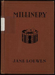 Loewen, Jane  Millinery   The Macmillan Company, 1925     Free online book