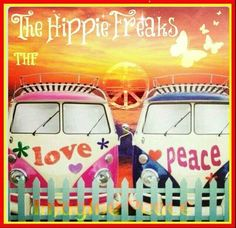 Peace, Love & Hippiness...