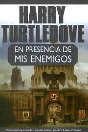 En Presencia De Mis Enemigos - Harry Turtledove [Español] [Voz Humana] [AAC]