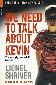 We Need To Talk About Kevin by Lionel Shriver. | 21 Thought-Provoking Books That Will Stay On Your Mind For Days