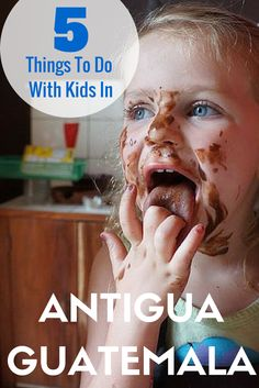 5 Things To Do With Kids In Antigua, Guatemala. TRAVEL WITH BENDER | Family Travel in Guatemala made easy.