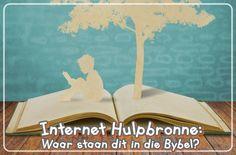 Internet Hulpbronne: Waar staan dit in die Bybel?