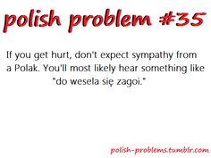 So true ! Learn Polish, Polish Words, Polish People, Polish Memes, Polish Language, Visit Poland, Polish Recipes, So True, It Hurts