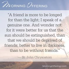 from - The value of a good friend. Saint Robert, Morning Devotion, John Chrysostom, Throne Of Grace, Catholic Company, Saint Quotes, Catholic Prayers, Some Quotes, Mother Mary