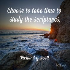 """Choose to take time to study the scriptures."" #ElderScott #LDSConf"