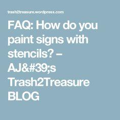 FAQ:  How do you paint signs with stencils? – AJ's Trash2Treasure BLOG