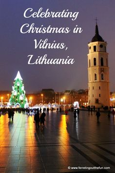A Guide to Celebrating Christmas in Vilnius, Lithuania