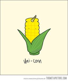 Uni-corn…or as Jossy likes to call it: uni-corn-on-the-cob