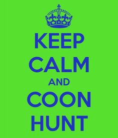 Coon Hunt! love going with my bugg, so relaxing!