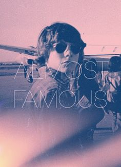 Almost Famous (2000). Directed by Cameron Crowe. Probably where my dream to go into journalism started....I just ignored it for awhile :)