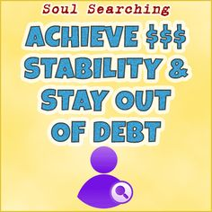How To Achieve Financial Stability and Stay Out Of Debt