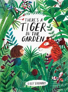 """""""There's a tiger in the garden"""", Lizzy Stewart 2016"""