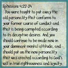 We must be diligent in our efforts to change the negative parts of our old personality & be determined to replace those behaviors with attitudes & actions that display our love for  & loyalty to Jehovah God.