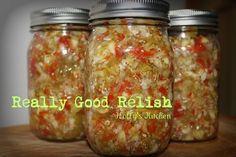 REALLY Good Relish  ☆ Follow me ---> https://www.facebook.com/carrielorentz.sbc   ╰☆╮Pinterest--> www.Pinterest.com/carrielorentz