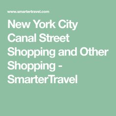 New York City Canal Street Shopping and Other Shopping - SmarterTravel