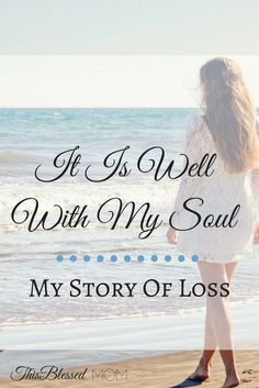 This is my story about loss, and how The Lord's love and grace brought healing.