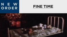 New Order - Fine Time [OFFICIAL MUSIC VIDEO]