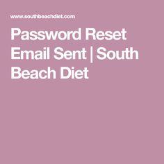 Password Reset Email Sent | South Beach Diet