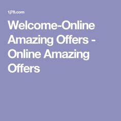 Welcome-Online Amazing Offers - Online Amazing Offers