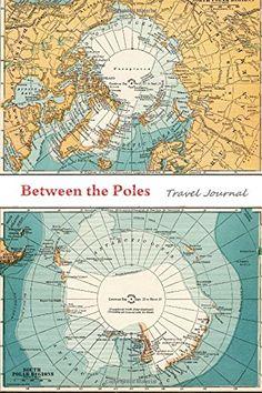 Between the Poles Travel Journal by Lee Stones http://www.amazon.com/dp/1514318970/ref=cm_sw_r_pi_dp_mevhxb1DW93N6