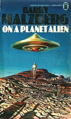 Publication: On a Planet Alien  Authors: Barry N. Malzberg Year: 1977-01-00 ISBN: 0-450-02909-3 [978-0-450-02909-7] Publisher: New English Library  Cover: Bruce Pennington