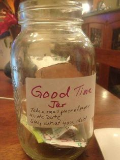 "Put a ""Good Time Jar"" on your counter."