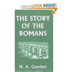 The Story of the Romans H A Guerber Teaching History, Teaching Resources, Teaching Ideas, Mother Of Divine Grace, Ancient Rome, Ancient Art, Ancient History, Roman History, Homeschool Curriculum
