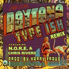 Daytona ft. N.O.R.E. & Chris Rivers – Type Ish (Remix)