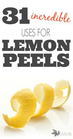 31 incredible uses for lemon peels. Wow! I love #11 and #20!