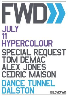 FWD>> Hypercolour Takeover | Dance Tunnel | London | https://beatguide.me/london/event/dance-tunnel-fwd-hypercolour-takeover-20130711#poster