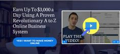 Earn Up To $3,000 a Day Using A Proven Revolutionary A to Z Online Business System