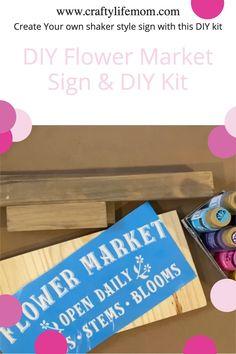 DIY Flower Market Sign Kit Flower Market, Shaker Style, Craft Business, Diy Signs, Life Organization, Program Design, Creative Crafts, Diy Flowers, Seasonal Decor