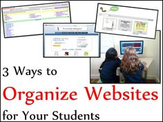 Organize Those Websites for your students with these three websites. Organizing websites in this way makes technology centers and technology based homework much easier for teachers and students.