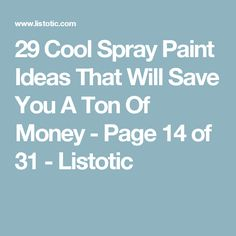 29 Cool Spray Paint Ideas That Will Save You A Ton Of Money - Page 14 of 31 - Listotic